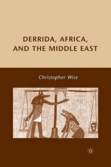 Derrida, Africa, and the Middle East av C Wise (Heftet)