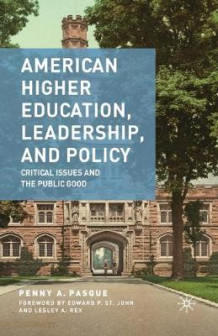 American Higher Education, Leadership, and Policy 2010 av Penny A. Pasque (Heftet)