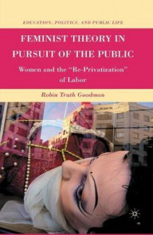 Feminist Theory in Pursuit of the Public av R. Goodman (Heftet)