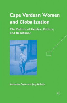 Cape Verdean Women and Globalization 2009 av Katherine Carter og Judy Aulette (Heftet)