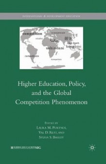 Higher Education, Policy, and the Global Competition Phenomenon 2010 (Heftet)