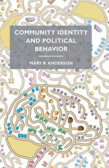 Community Identity and Political Behavior av M. Anderson (Heftet)