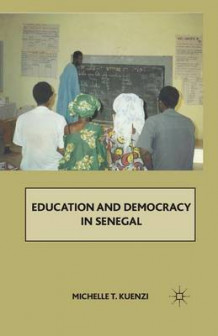 Education and Democracy in Senegal 2011 av Michelle Kuenzi (Heftet)