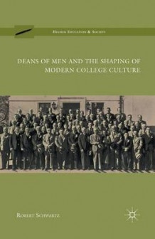 Deans of Men and the Shaping of Modern College Culture 2010 av R. Schwartz (Heftet)