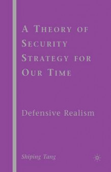 A Theory of Security Strategy for Our Time 2010 av S. Tang (Heftet)