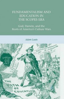 Fundamentalism and Education in the Scopes Era 2010 av Adam Laats (Heftet)