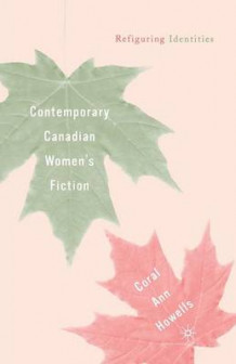 Contemporary Canadian Women's Fiction 2003 av Coral Ann Howells (Heftet)