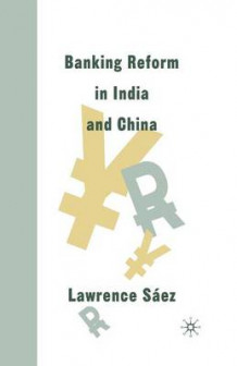 Banking Reform in India and China 2004 av Lawrence Saez (Heftet)