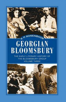 Georgian Bloomsbury: The Early Literary History of the Bloomsbury Group, 1910-1914 Volume 3 av S. Rosenbaum (Heftet)