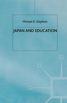 Japan and Education 1991 av M. Stephens (Heftet)