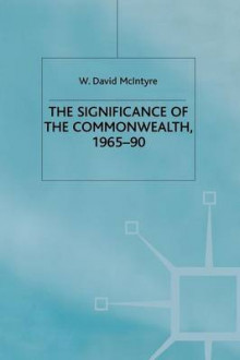 The Significance of the Commonwealth, 1965-90 av W. McIntyre (Heftet)