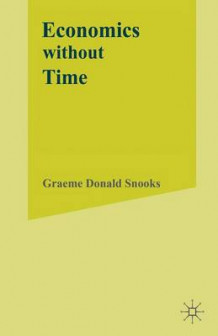 Economics Without Time 1993 av Graeme Snooks (Heftet)