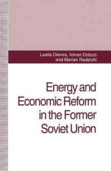 Energy and Economic Reform in the Former Soviet Union 1994 av L Dienes, I Dobozi og M Radetzki (Heftet)
