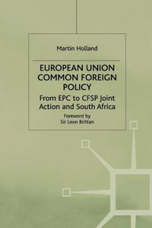 European Union Common Foreign Policy 1995 av M. Holland (Heftet)