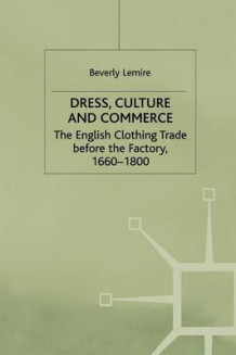 Dress, Culture and Commerce 1997 av Beverly Lemire (Heftet)