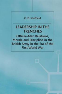 Leadership in the Trenches 2000 av G. Sheffield (Heftet)