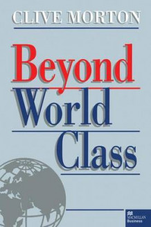 Beyond World Class av C Morton (Heftet)