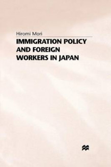 Immigration Policy and Foreign Workers in Japan av H. Mori (Heftet)