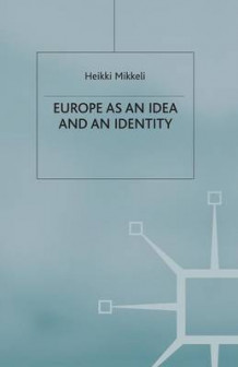 Europe as an Idea and an Identity av Heikki Mikkeli (Heftet)