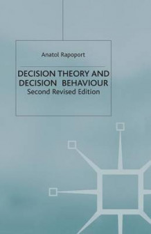 Decision Theory and Decision Behaviour 1998 av A. Rapoport (Heftet)