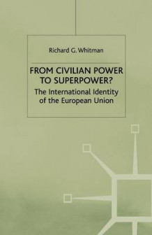 From Civilian Power to Superpower? 1998 av Richard Whitman (Heftet)