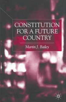 Constitution for a Future Country av M. Bailey (Heftet)