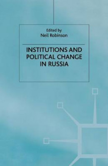 Institutions and Political Change in Russia (Heftet)