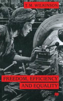 Freedom, Efficiency and Equality av T. Wilkinson (Heftet)