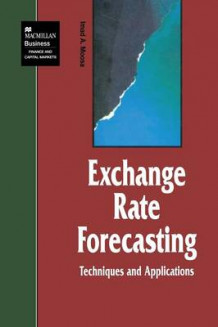 Exchange Rate Forecasting: Techniques and Applications av I Moosa (Heftet)