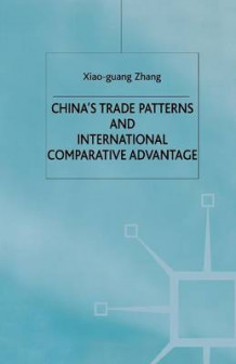 China's Trade Patterns and International Comparative Advantage av X. Zhang (Heftet)