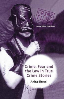 Crime, Fear and the Law in True Crime Stories 2001 av Anita Biressi (Heftet)