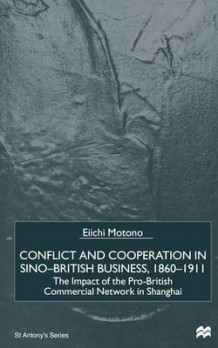 Conflict and Cooperation in Sino-British Business, 1860-1911 2000 av Eiichi Motono (Heftet)