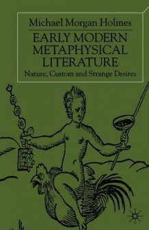 Early Modern Metaphysical Literature 2001 av Michael Morgan Holmes (Heftet)