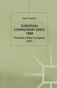 European Communism Since 1989 av K. Hudson (Heftet)