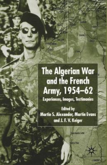 Algerian War and the French Army, 1954-62 2002 av Martin S. Alexander, Martin Evans og J. F. V. Keiger (Heftet)