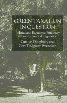 Green Taxation in Question 2001 av C Daugbjerg og G Svendsen (Heftet)