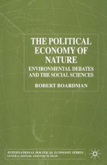 The Political Economy of Nature av Robert Boardman (Heftet)