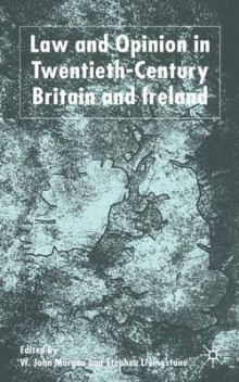 Law and Opinion in Twentieth-Century Britain and Ireland av W. Morgan og S. Livingstone (Heftet)