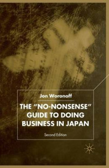 The 'No-Nonsense' Guide to Doing Business in Japan av Jon Woronoff (Heftet)