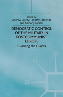Democratic Control of the Military in Postcommunist Europe (Heftet)