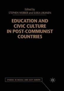 Education and Civic Culture in Post-Communist Countries (Heftet)