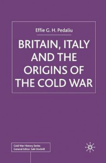Britain, Italy and the Origins of the Cold War 2003 av Effie Pedaliu (Heftet)