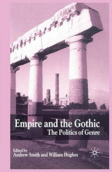 Empire and the Gothic (Heftet)