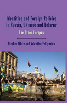 Identities and Foreign Policies in Russia, Ukraine and Belarus 2014 av Stephen White og Valentina Feklyunina (Heftet)