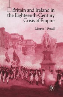 Britain and Ireland in the Eighteenth-Century Crisis of Empire av M. Powell (Heftet)