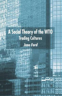 A Social Theory of the WTO av J. Ford (Heftet)