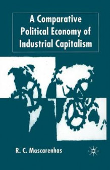 A Comparative Political Economy of Industrial Capitalism 2002 av Randy Mascarenhas (Heftet)