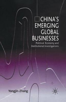 China's Emerging Global Businesses av Y. Zhang (Heftet)
