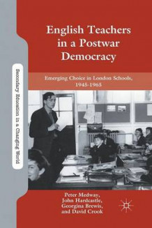 English Teachers in a Postwar Democracy 2014 av D. Crook (Heftet)
