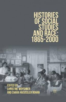 Histories of Social Studies and Race 2012 av Christine A. Woyshner og Chara Haeussler Bohan (Heftet)